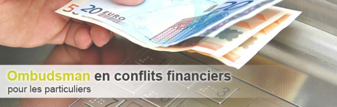 Ombudsman en conflits financiers pour les particuliers